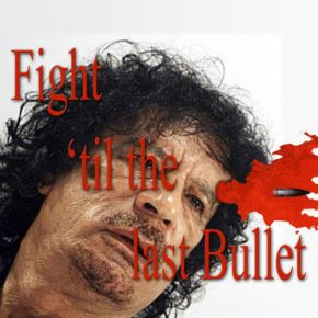 Gaddafi fight till Death